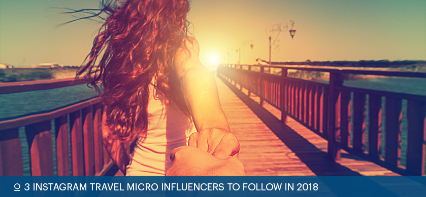 3 Instagram Travel Micro Influencers to Follow in 2018